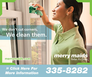 We don't cut corners, we clean them. Merry Maids. Relax. It's Done. merrymaids.com. Click Here For More Information. 335-8282
