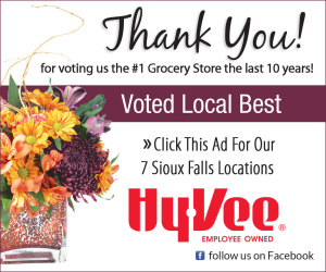 Thank you for voting us the #1 grocery store the last 9 years! Voted Local Best. Click this ad for our 7 Sioux Falls locations. Hy-Vee, Employee Owned. Follow us on Facebook.