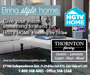 Bring style home. Thornton Flooring - Ceramic - Laminate - Carpet - Vinyl - Wood. Click Here For More Information. www.ThorntonCarpets.com. 27106 Independence Ave. (I-29 and Tea Exit #73, East Side of I-29) • Sioux Falls 