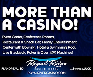 Need a Win? 96% Highest Payouts Certified. Royal River Casino Hotel. Flandreau, SD.
