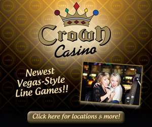 Crown Casino - Newest Vegas-Style Line Games!! Click here for locations & more!