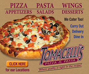 Pizza - Pastas - Wings - Appetizers - Salads - Desserts. We Cater Too! Carry Out, Delivery, Dine In. Tomacelli's Pizza & Pasta, Where quality is right in the recipe! Click Here for our Locations