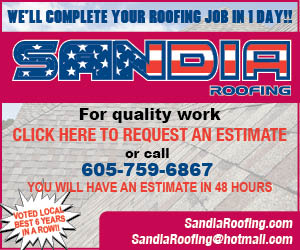 SAND1A ROOFING. We'll complete your roofing job in 1 day!! For quality work, Click Here to request an estimate or Call: 605-376-6612 or 605-366-3943. You will have an estimate in 48 hours. SandiaFoofing.com, SandiaRoofing@hotmail.com. Voted #1 5 Years in a Row!!
