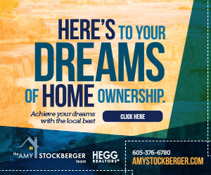 Here's To Your Dreams of Home Ownership. Achieve your dreams with the local best. The Amy Stockberger Team. HEGG Realtors. 605-376-6780. amystockberger.com.