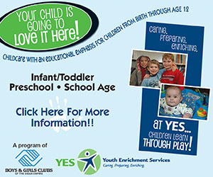 Your child is going to Love It Here! Childcare with an educational emphasis for children from age birth through age 12. Infant/Toddler, Preschool, School Age. Click Here For More Information!! YES - Youth Enrichment Services - Caring, Preparing, Enriching. A program of Boys & Girls Clubs of the Sioux Empire, At YES... children learn through play!