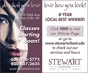 Do what you love, love how you look! 8-year Local Best Winner! 604 N West Ave, Sioux Falls, SD. Classes starting soon! Click here to visit our Winner Page or go to www.stewartschool.edu to check out our services and hours. Stewart School. Hair, Skin, Nails. 605-336-2775. 800-537-2625. www.stewartschool.edu