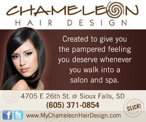 Chameleon Hair Design. Created to give you the pampered feeling you deserve whenever you walk into a salon and spa. 4705 E 26th St, Sioux Falls, SD. 605-371-0854. www.MyChameleonHairDesign.com. Find us on facebook and twitter. Click here!