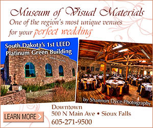 Museum of Visual Materials. One of the region's most unique venues for your perfect wedding. South Dakota's 1st LEED Platinum Green Building. Downtown, 500 N Main Ave, Sioux Falls, 605-271-9500. Learn More, Click Here.