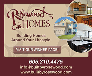 Rosewood Homes - Building Homes Around Your Lifestyle. Visit Our Winner Page! 605.310.4475. info@builtbyrosewood.com, www.builtbyrosewood.com