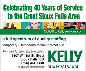 Celebrating 40 Years of Service to the Great Sioux Falls Area. Click: kellyservices.com. a full spectrum of quality staffing - temporary - temporary to hire - direct hire. For more information stop by or call us. 5107 W 41st St, Ste 3, Sioux Falls, SD (605) 361-4140. An Equal Opportunity Employer. Kelly Services