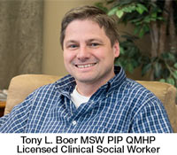 Tony L. Boer MSW PIP QMHP Licensed Clinical Social Worker