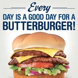Every Day is a Good Day for a Butterburger!